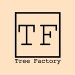Tree Factory|Kreativwerkstatt